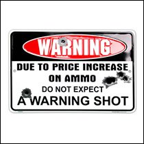 Warning Price of Ammo Sign