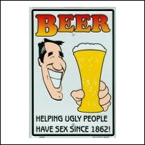 Beer Helping Ugly People Sign